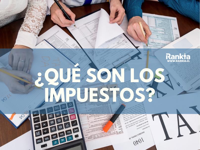 ¿Qué son los impuestos y para qué sirven?