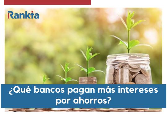¿Qué bancos pagan más intereses por ahorros en Perú?