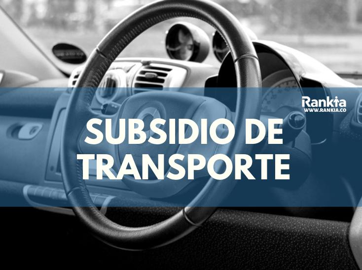 Subsidio de Transporte 2020: pago, auxilio y valor