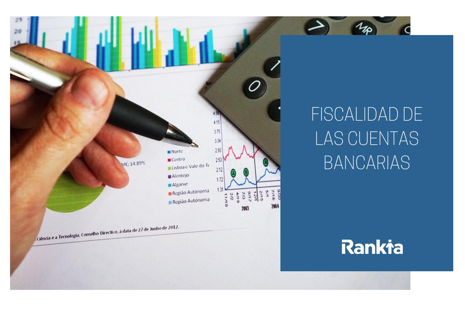 Fiscalidad cuentas bancarias