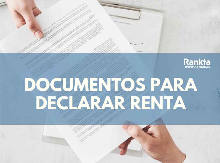 ¿Qué documentos necesitas para realizar la declaración de renta?