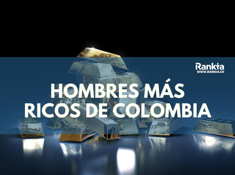 Los Hombres más ricos de Colombia 2020