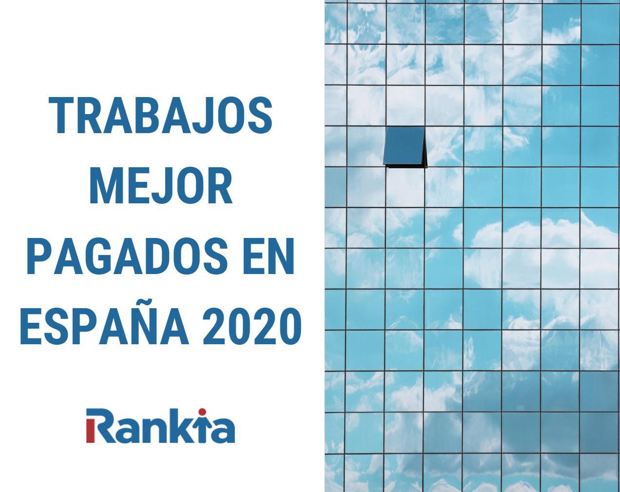 Trabajos mejor pagados en España