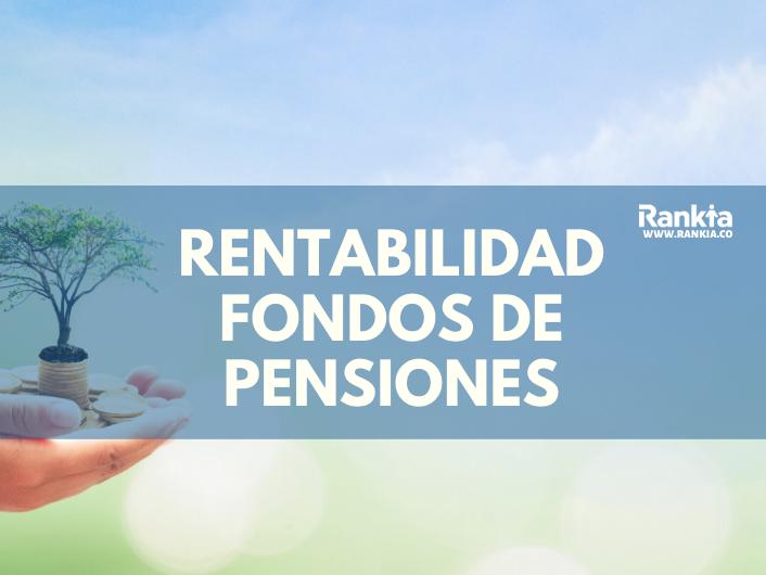 Rentabilidad fondos de pensiones 2020: ¿Cuál es el mejor fondo?