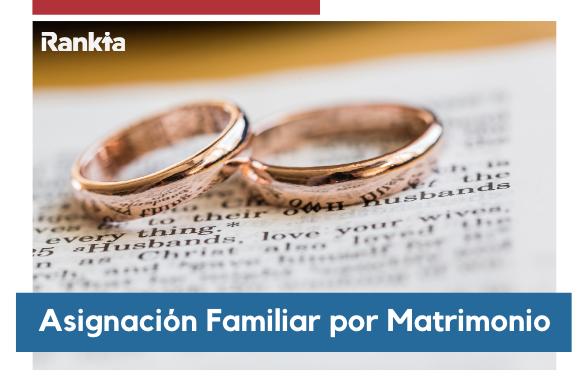 ¿Cuánto se cobra con la Asignación por Matrimonio? - Anses