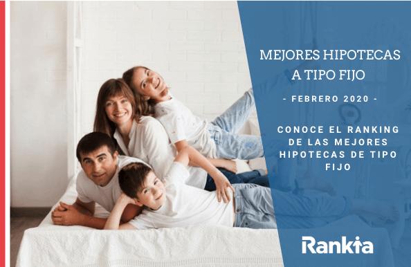 Mejores Hipotecas a tipo fijo de Febrero 2020