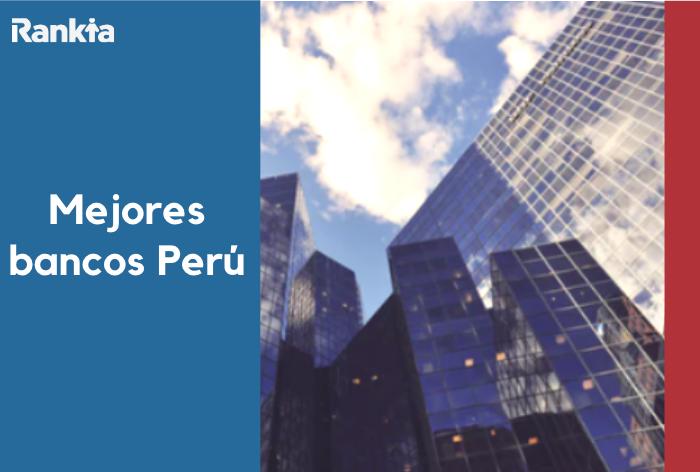 Mejores bancos Perú 2020