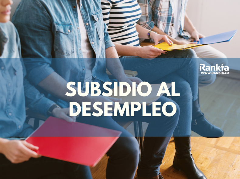 Subsidio al desempleo: definición, requisitos y documentación