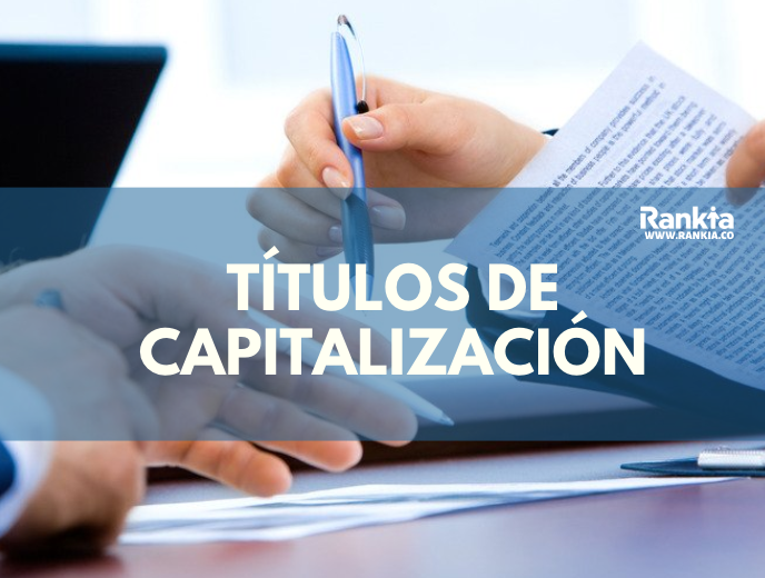 Títulos de capitalización ¿Qué son y cómo funcionan?