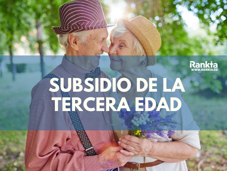 ¿Cómo obtener el subsidio de la tercera edad?