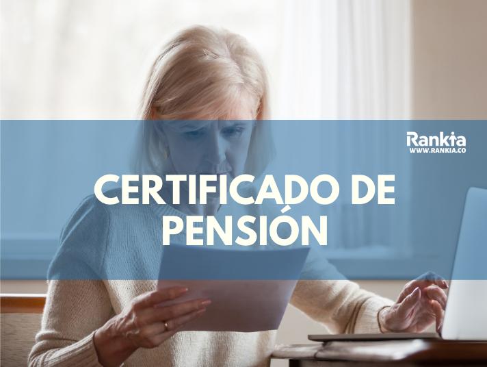 ¿Qué es y cómo conseguir el certificado de pensión?