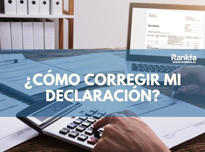Operación renta 2020: ¿Cómo corregir y rectificar mi declaración?