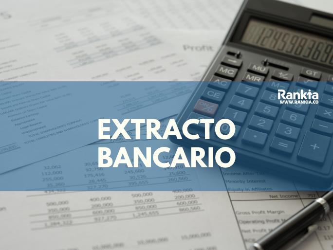 Extracto bancario: qué es, datos y fechas