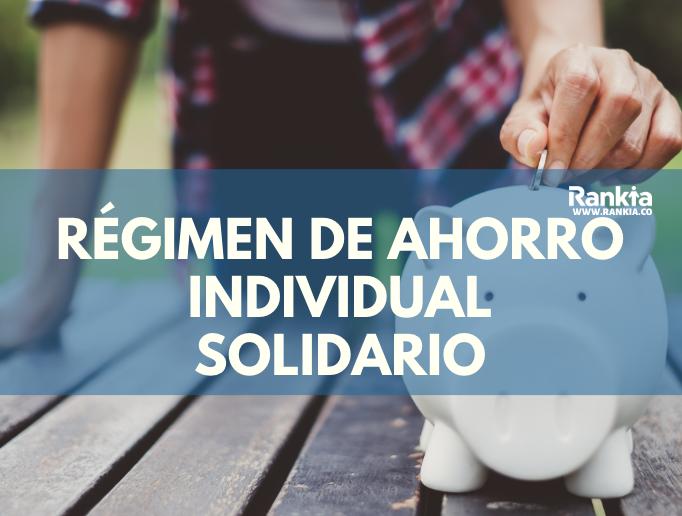 ¿Qué es el Régimen de Ahorro Individual Solidario?