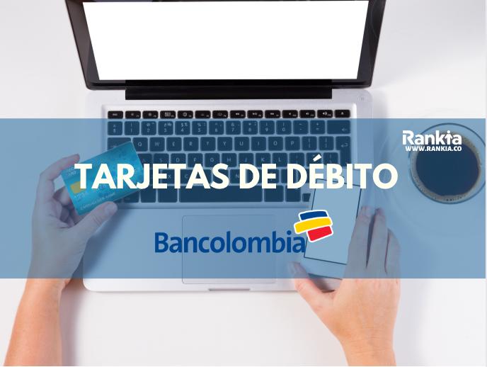 Tarjetas de Débito Bancolombia