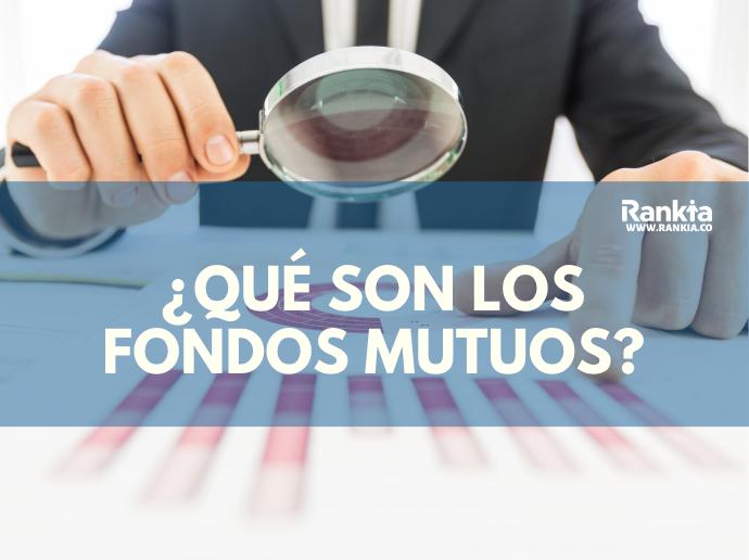 ¿Qué son los fondos mutuos de inversión y cómo funcionan?