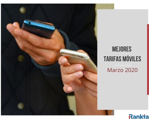 Mejores tarifas móviles Marzo 2020