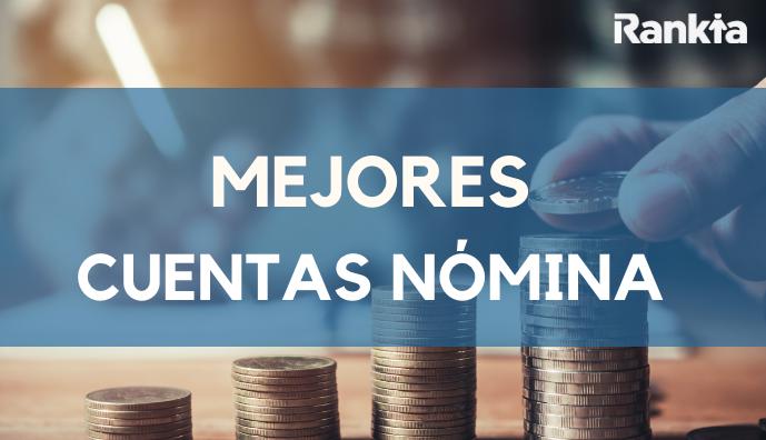 Cuentas nómina 2020: Banamex, HSBC, Santander, Banorte y Bancomer