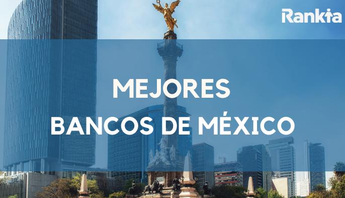 Mejores bancos de México 2021