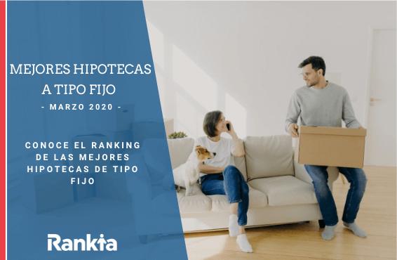 Mejores hipotecas a tipo fijo Marzo 2020