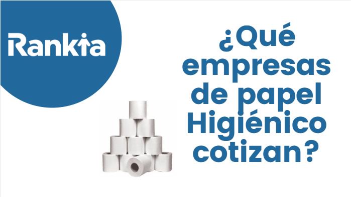 empresas cotizadas de papel higiénico