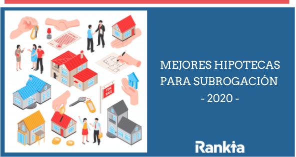 Mejores hipotecas para subrogación del 2020