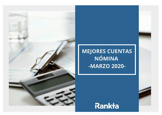 Mejores cuentas nómina para marzo 2020