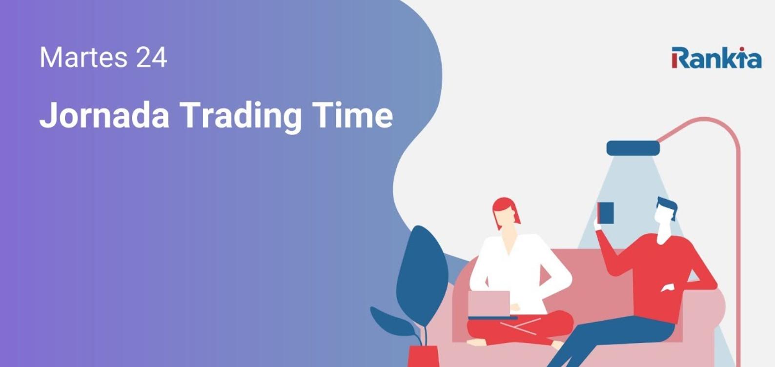 #YomequedoenRankia (24 de marzo): Trading Time