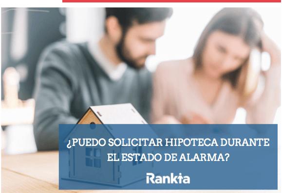 ¿Puedo solicitar hipoteca durante el Estado de Alarma?