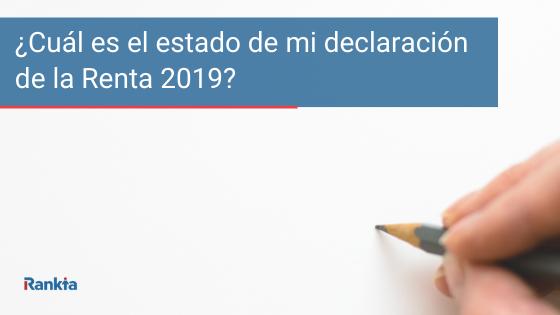 Cuál es mi estado de la declaración de la renta 2019?