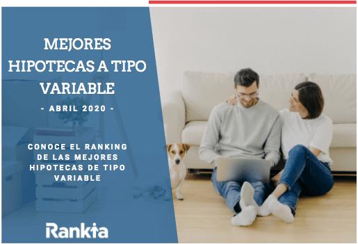 Mejores hipotecas a tipo variable de abril 2020