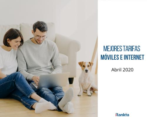 Mejores tarifas moviles e internet abril 2020