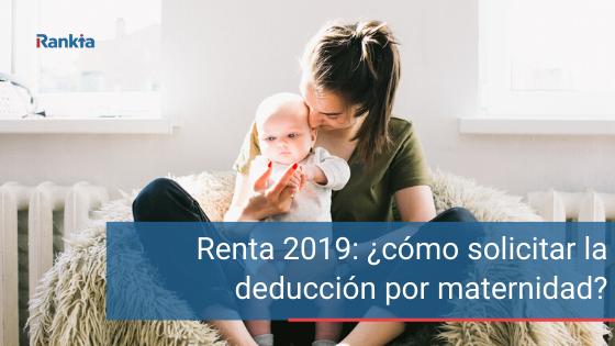 deducción maternidad en la renta 2019