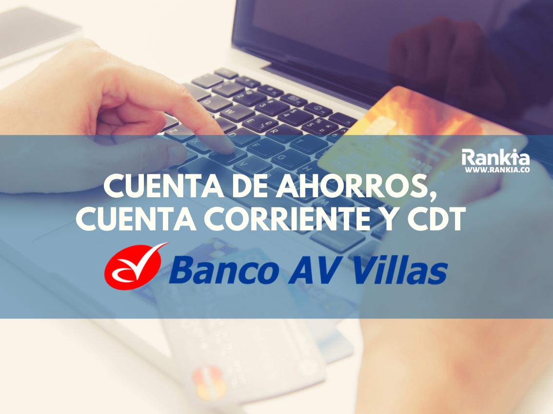 Banco AV Villas: Cuenta de Ahorros, Cuenta Corriente y CDT