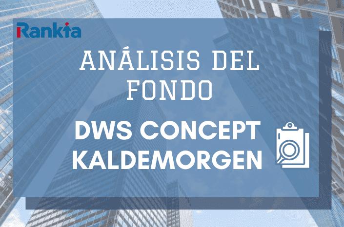 Imagen análisis del fondo DWS Concept Kaldemorgen