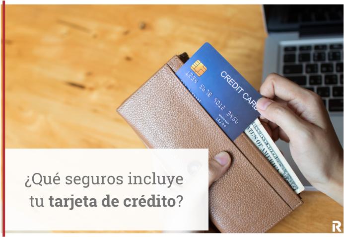que seguros llevan las tarjetas de crédito