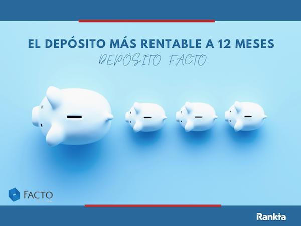 El depósito más rentable a 12 meses - Depósito facto