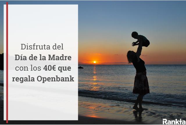 Día de la madre Openbank