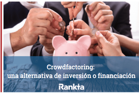 Crowdfactoring: una alternativa de inversión o financiación