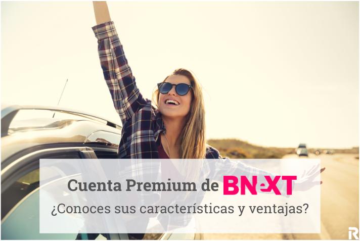 Cuenta Premium Bnext: Características y ventajas