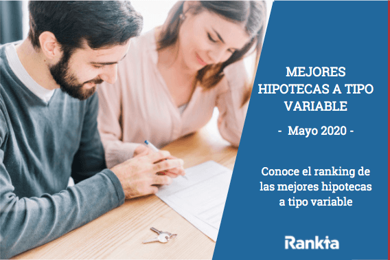 Mejores hipotecas a tipo variable Mayo 2020