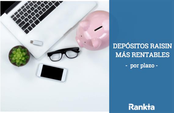 Los depósitos más rentables contratables en Raisin