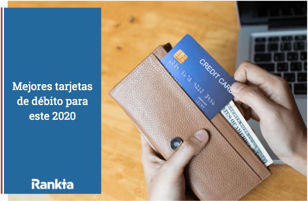 Mejores tarjetas de débito para 2020