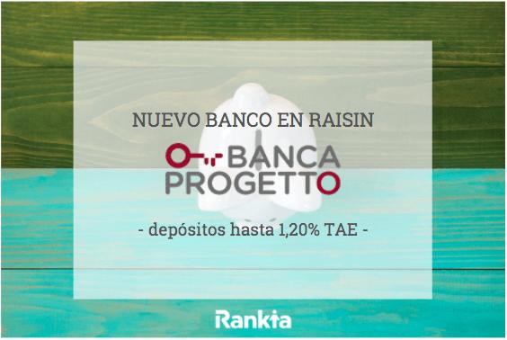Banca Progetto: nuevo banco en Raisin. ¿Qué depósitos ofrece?