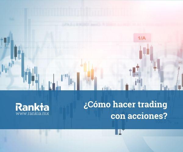 ¿Cómo hacer trading con acciones?