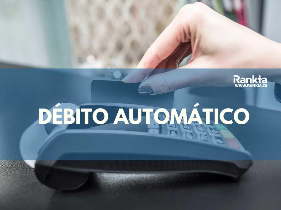 Débito automático: qué es, características y funcionamiento