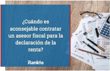 ¿Cuándo es aconsejable contratar un asesor fiscal para la declaración de la renta?