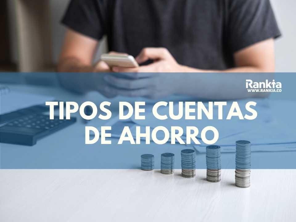 ¿Qué es una cuenta de ahorro?: Tipos de Cuentas