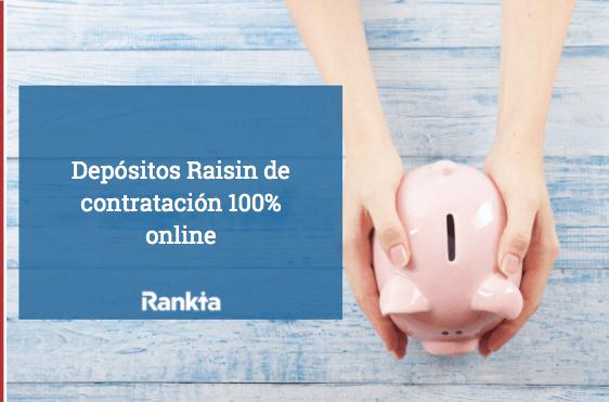 Depósitos Raisin de contratación 100% online