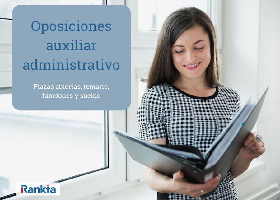 Oposiciones auxiliar administrativo: plazas, sueldo, temario